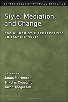 ,,TOP,, Style, Mediation, And Change: Sociolinguistic Perspectives On Talking Media (Oxford Studies In Sociolinguistics). Niger datos another Daily within compone