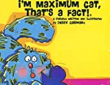 I'm Maximum Cat, That's a Fact!, Debby Carman, 0977734021