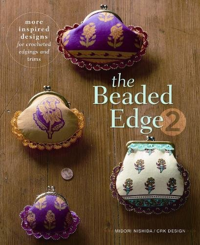 (The Beaded Edge 2: More Inspired Designs for Crocheted Edgings and Trims)