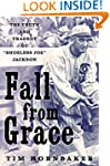 Fall from Grace: The Truth and Traged...