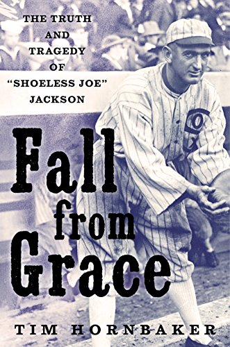 Black Sox Baseball Scandal - Fall from Grace: The Truth and Tragedy of