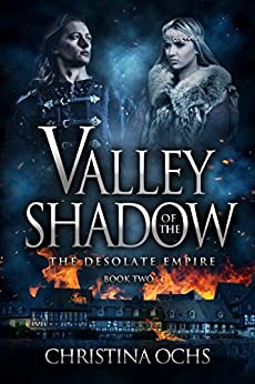 Valley of the Shadow (The Desolate Empire Book 2) by [Ochs, Christina]