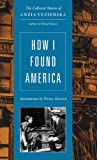 How I Found America, Anzia Yezierska, 0892553804