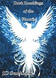 Dark Ramblings of the Phoenix