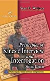 Principles of Kinesic Interview and Interrogation, Second Edition
