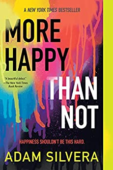 More Happy Than Not by [Silvera, Adam]
