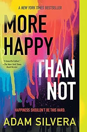Amazon More Happy Than Not Ebook Adam Silvera Kindle Store