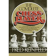 The Complete Chess-Player by Fred Reinfeld (1992-04-09)