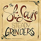 grinder blues cd - The St. Louis Steady Grinders