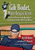Gib Bodet, Major League Scout, Gib Bodet and P. J. Dragseth, 0786472405
