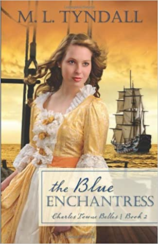 The Blue Enchantress Charles Towne Belles 2 By Ml Tyndall