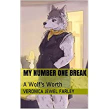 My Number One Break: A Wolf's Worth (A Wolf's Worth Album Book 3)