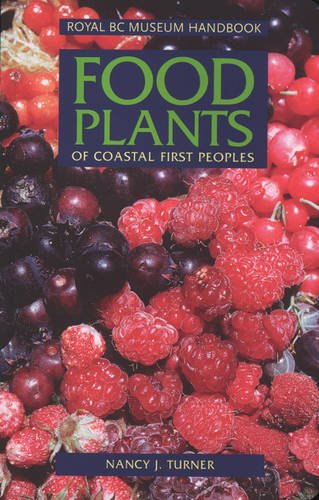 food-plants-of-coastal-first-peoples-royal-bc-museum-handbooks