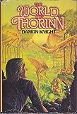 The World and Thorinn, Damon Knight, 0399124705