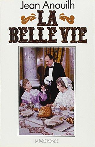 La Belle Vie, Suivi De Épisode De La Vie D'un Auteur French Edition