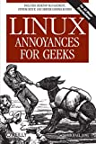 Linux Annoyances for Geeks: Getting the Most Flexible System in the World Just the Way You Want It, Michael Jang, 0596008015