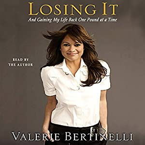 Losing It - and Gaining My Life Back, One Pound at a Time Audiobook