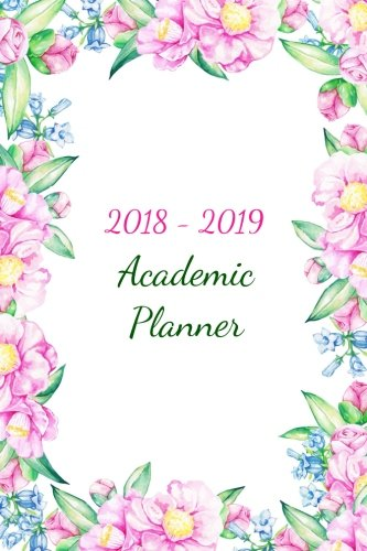 2018 - 2019 Academic Planner: Two Year Planner| 24 Month ( Daily Weekly And Monthly Calendar ) For Agenda Schedule Organizer   Logbook and Journal ... Cover (2018 - 2019 Weekly Planner) (Volume 6)