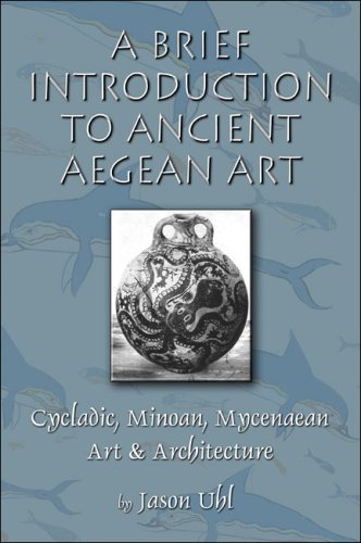 A Brief Introduction to Ancient Aegean Art: Cycladic, Minoan, and Mycenaean Art and Architecture