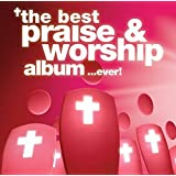 Best Praise & Worship Album…Ever!