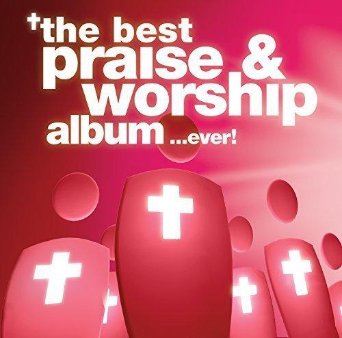 Best Praise & Worship Album Ever / Various