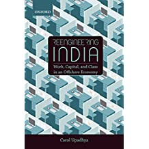 Reengineering India: Work, Capital, and Class in an Offshore Economy