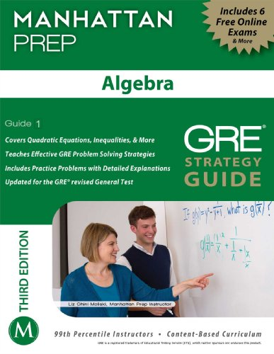 Algebra GRE Strategy Guide, 3rd Edition (Manhattan Prep Instructional Guides)