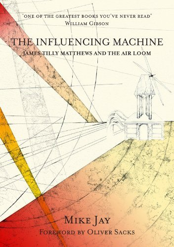 Influencing Machine, The : James Tilly Matthews and the Air Loom by Mike Jay (2012-06-04)