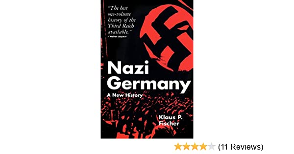 Amazon.com: Nazi Germany: A New History (9780826409065): Klaus P. Fischer: Books