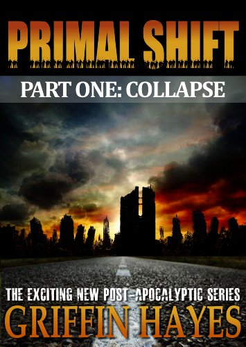 Primal Shift: Volume 1 (A Post Apocalyptic Thriller), page 4