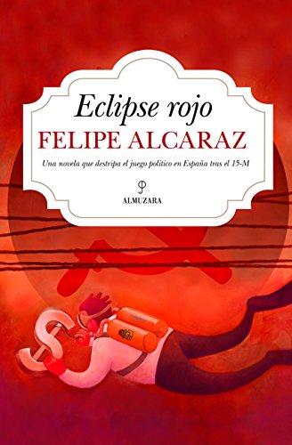 Eclipse rojo (Los días de la gran crisis) (Spanish Edition) by [