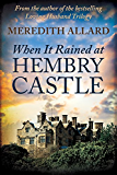When It Rained at Hembry Castle (The Hembry Castle Chronicles Book 1)