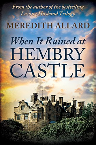 Book: When It Rained at Hembry Castle (The Hembry Castle Chronicles Book 1) by Meredith Allard