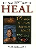 The Natural Way to Heal 9781571743183