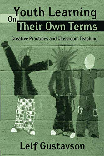 Youth Learning On Their Own Terms (Critical Youth Studies)