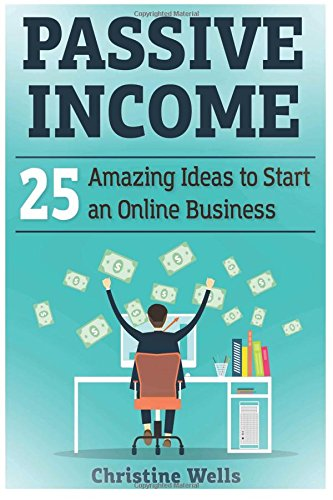 51LBFlTMojL - Passive Income: 25 Amazing Ideas to Start an Online Business