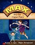 Max and the Diaper Fairy, Melissa L. Hart, 0615312691