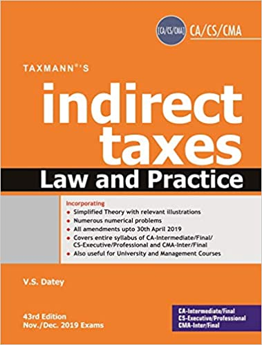 Indirect taxes Law and Practice (CA-Intermediate/Final, CS-Executive/Professional & CMA-Inter/Final) (Nov/Dec 2019 Exams) (43rd Edition June 2019)