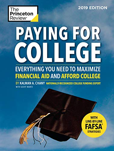 Pdf Education Paying for College, 2019 Edition: Everything You Need to Maximize Financial Aid and Afford College (College Admissions Guides)