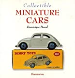 Collectible Miniature Cars, Dominique Pascal, 2080107186