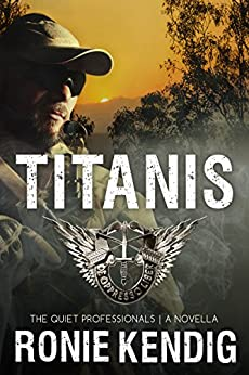 Titanis: A Quiet Professionals Novella (The Quiet Professionals Book 4) by [Kendig, Ronie]