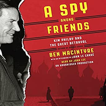 Amazon Com A Spy Among Friends Kim Philby And The Great Betrayal