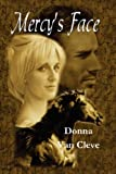 Mercy's Face, Donna Van Cleve, 0978793757