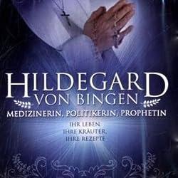 Hildegard von Bingen. Medizinerin, Politikerin, Prophetin
