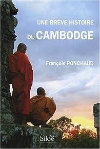 Une Brève Histoire du Cambodge par François Ponchaud