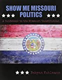 Show Me Missouri Politics: A Guidebook to the Missouri Constitution