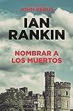 Nombrar a los muertos / The Naming of the Dead (Spanish Edition)