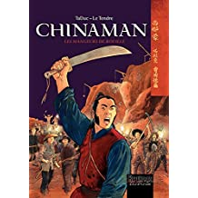 Chinaman -  tome 4 - LES MANGEURS DE ROUILLE (French Edition)