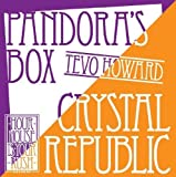 Crystal Republic / Pandora's Box by Tevo Howard (2011-08-16)
