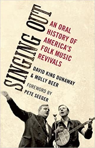 Book Singing Out: An Oral History of America's Folk Music Revivals (Oxford Oral History Series) by David King Dunaway (2012-01-26)